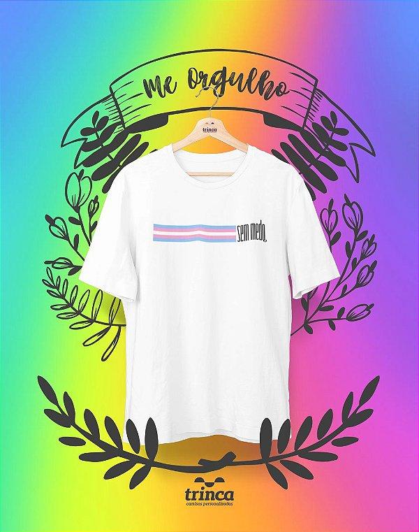 Camiseta Personalizada - Trans Sem Medo - Me Orgulho - Basic