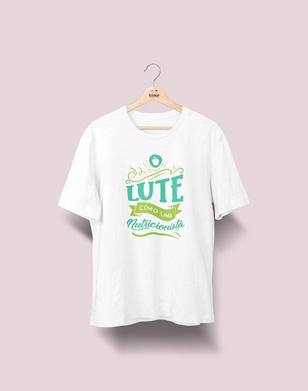 Camiseta Universitária - Nutrição - Lute Como - Ela - Basic
