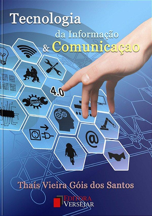 Tecnologia da Informação e Comunicação   Thaís Vieira Góis dos Santos