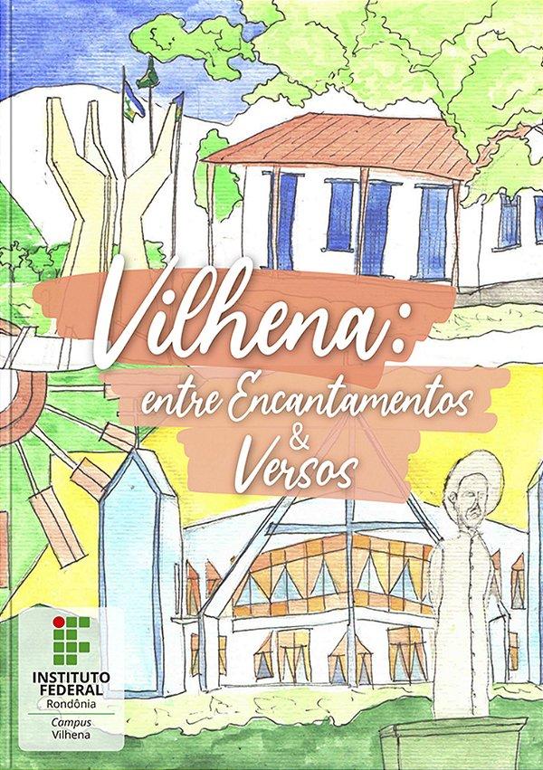 Vilhena: entre Encantamentos e Versos