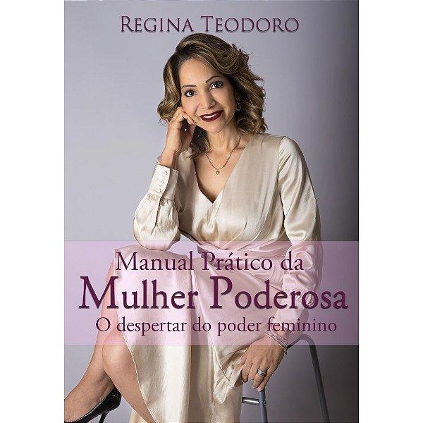 Manual Prático da Mulher Poderosa   Regina Teodoro