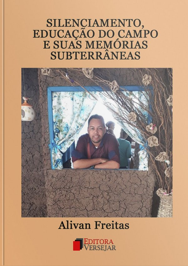 Silenciamento, educação no campo e suas memórias subterrâneas   Alivan Freitas