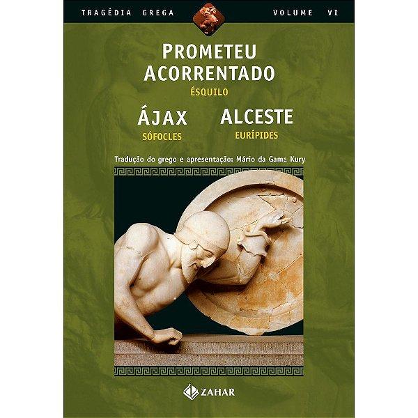 Prometeu Acorrentado, Ájax, Alceste