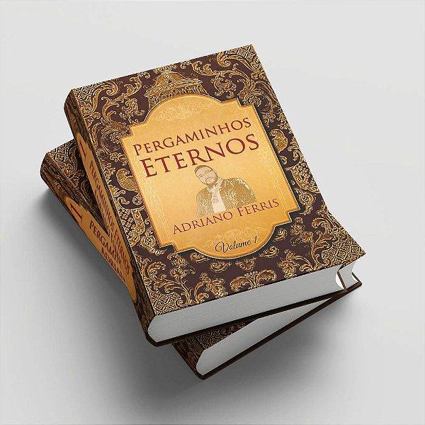 Pergaminhos Eternos - Volume 1 - Capa Dura   Adriano Ferris