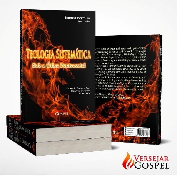 Teologia Sistemática sob a Ótica Pentecostal: Uma visão Pentecostal das Principais Doutrinas da Fé Cristã