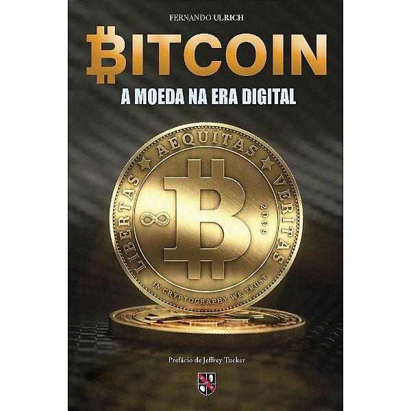 Bitcoin - A Moeda na Era Digital |  Fernando Ulrich