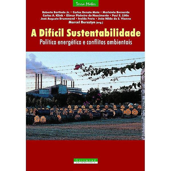 A Difícil Sustentabilidade   Marcel Bursztyn