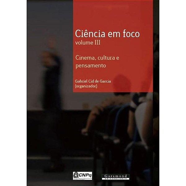 Ciência em foco: Cinema, cultura e pensamento | Gabriel Cid de Garcia