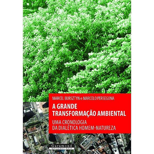 A Grande Transformação Ambiental |  Marcel Bursztyn