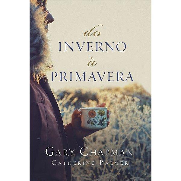 Do inverno à primavera | Chapman, Gary | Palmer, Catherine