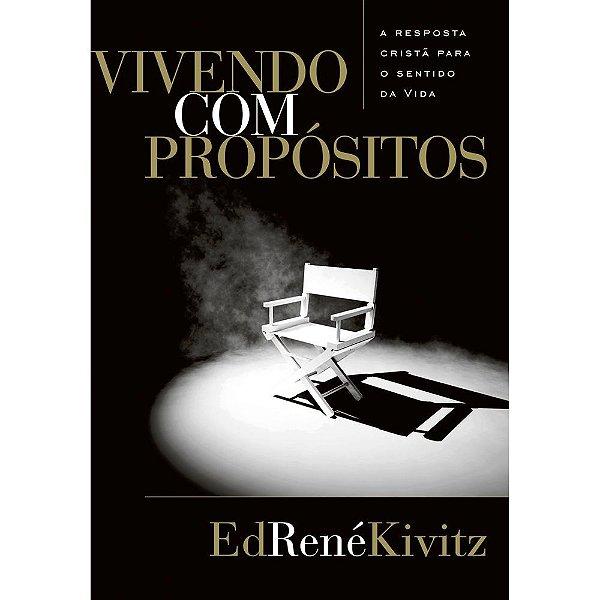 Vivendo com propósitos   Ed René Kivitz