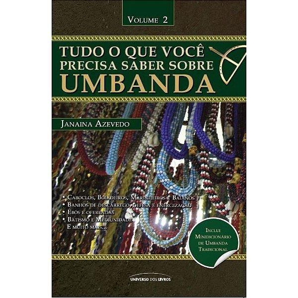 Tudo O Que Você Precisa Saber Sobre Umbanda - Vol. 2   Janaina Azevedo