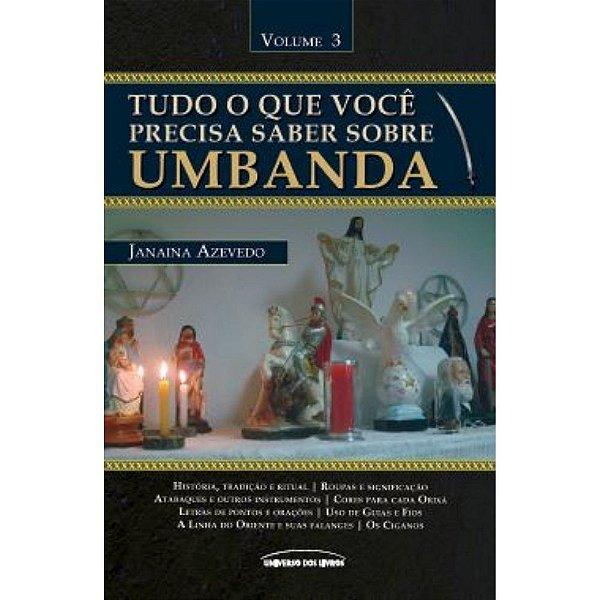 Tudo O Que Você Precisa Saber Sobre Umbanda - Vol. 3 | Janaina Azevedo