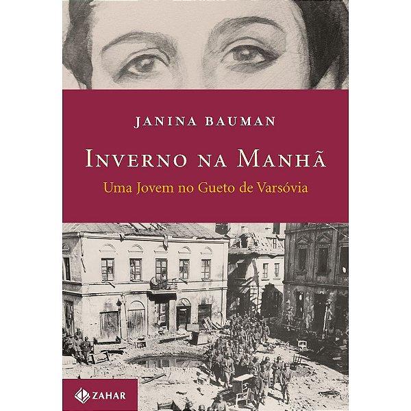 Inverno na Manhã - Uma jovem no gueto de Varsóvia   Janina Bauman