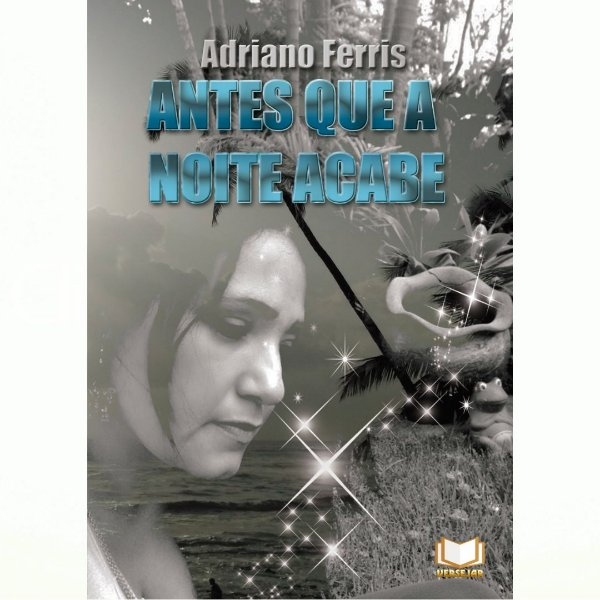 Antes Que A Noite Acabe   Adriano Ferris
