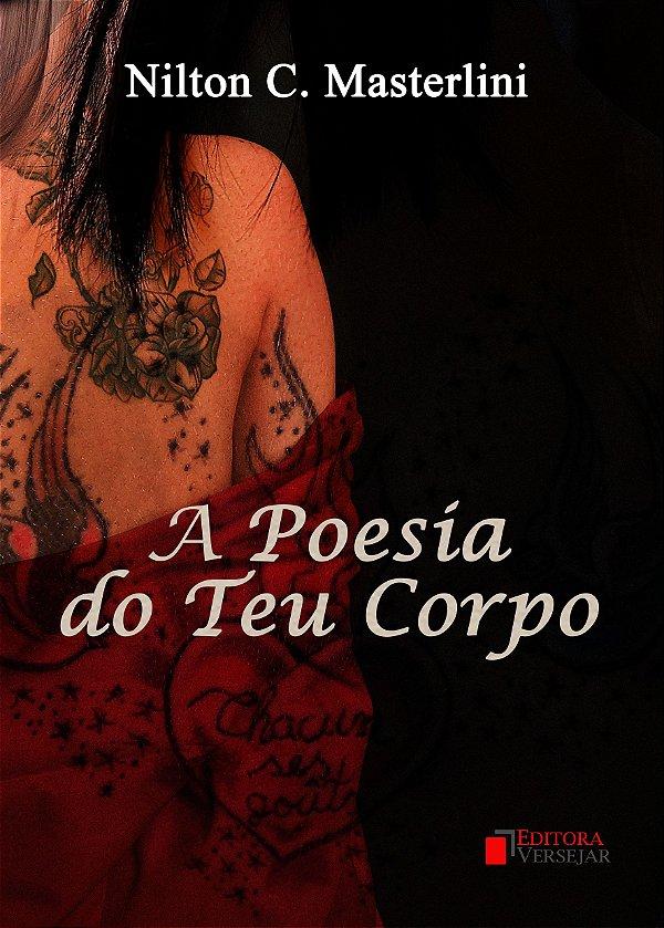 A Poesia Do Teu Corpo | Nilton C. Masterlini
