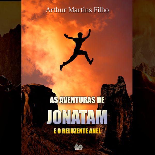 As Aventuras de Jonatam e o Reluzente Anel | Arthur Martins Filho