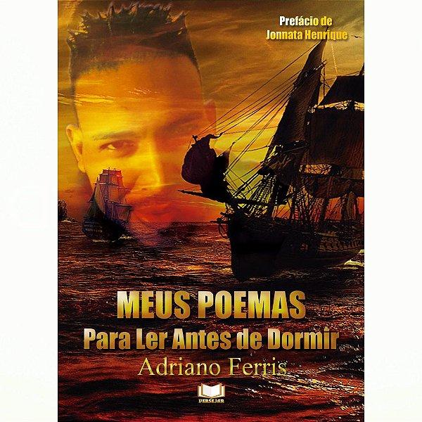 Meus Poemas - Para Ler Antes de Dormir por Adriano Ferris