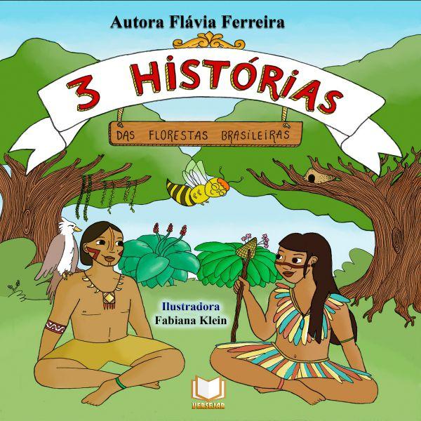 3 Histórias Das Florestas Brasileiras | Flávia Ferreira