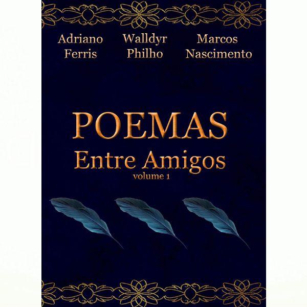 Poemas Entre Amigos Volume 1