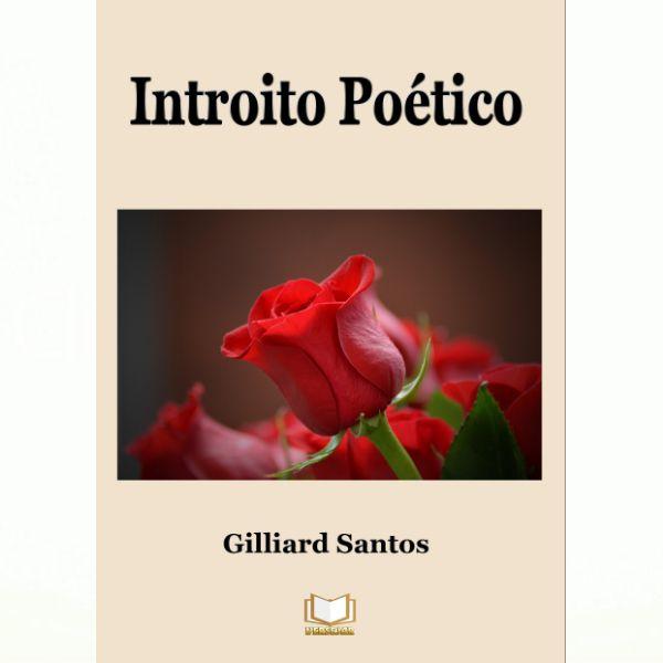 Introito Poético | Gilliard Santos