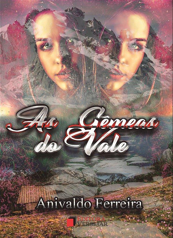 As Gêmeas do Vale | Anivaldo Ferreira