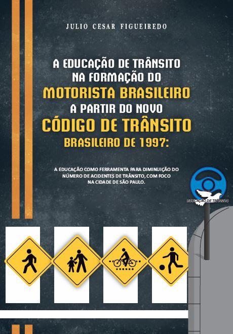 A EDUCAÇÃO DE TRANSITO NA FORMAÇÃO DO MOTORISTA BRASILEIRO A PARTIR DO NOVO CTB DE 1997