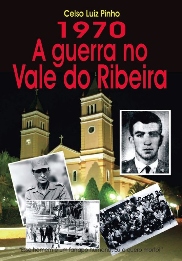 1970 - A GUERRA NO VALE DO RIBEIRA