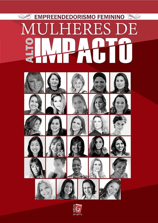 EMPREENDEDORISMO FEMININO - MULHERES DE ALTO IMPACTO