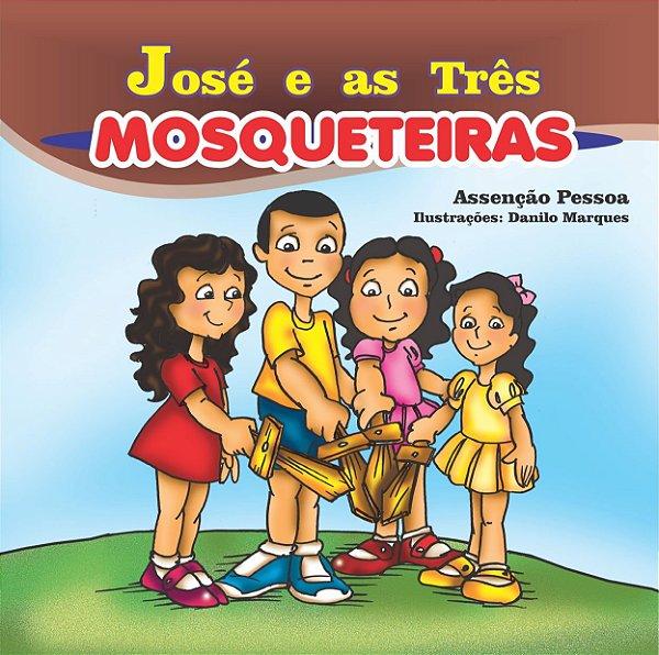 JOSÉ E AS TRÊS MOSQUETEIRAS