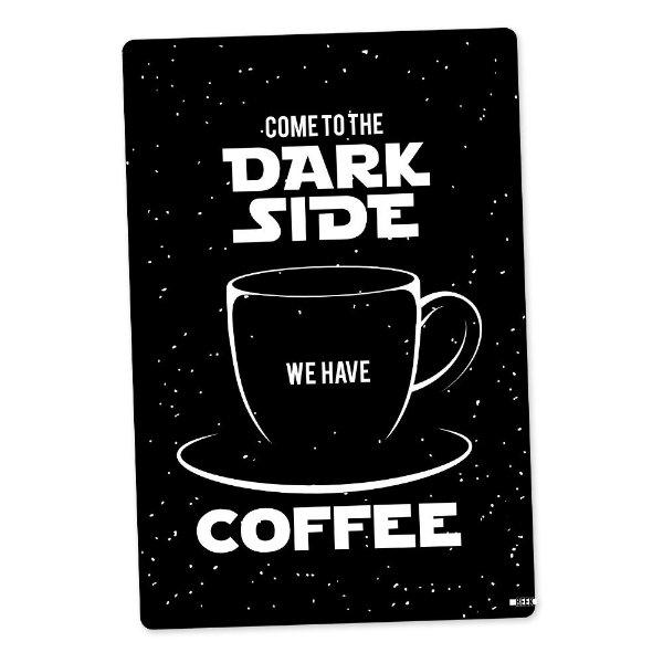 Placa Decorativa Dark Side Temos Café no Lado Negro 16 x 24 cm - Escolha a Cor!