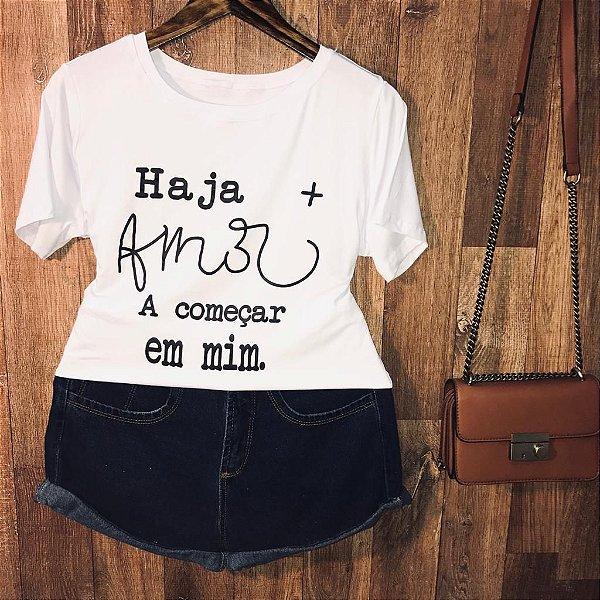 Camiseta  Haja + Amor a começar em mim
