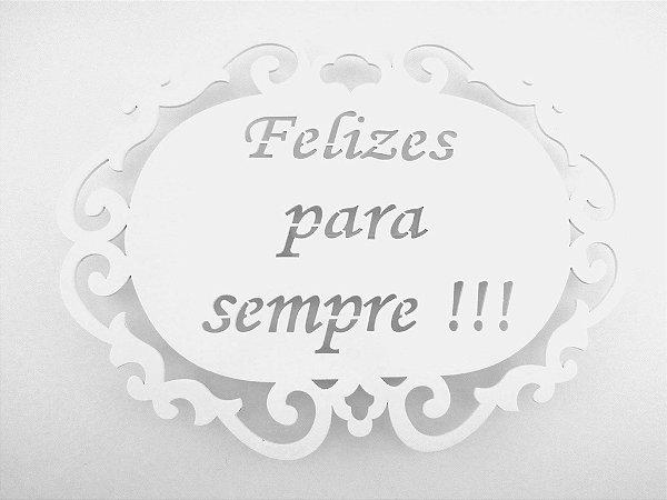 Placa Felizes para Sempre - MDF