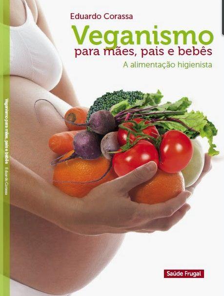O Veganismo para mães, pais e bebês - A alimentação Higienista