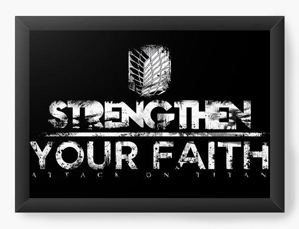 Quadro Decorativo A3 (45X33) Anime Attack on Titan Strengthen Your Faith