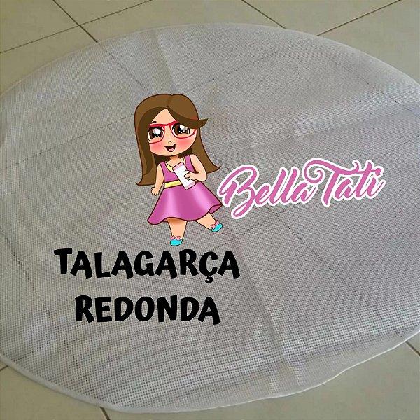 Talagarça Redonda (escolha o tamanho)