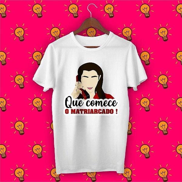 Camiseta La Casa de Papel - Que Comece o Matriarcado!