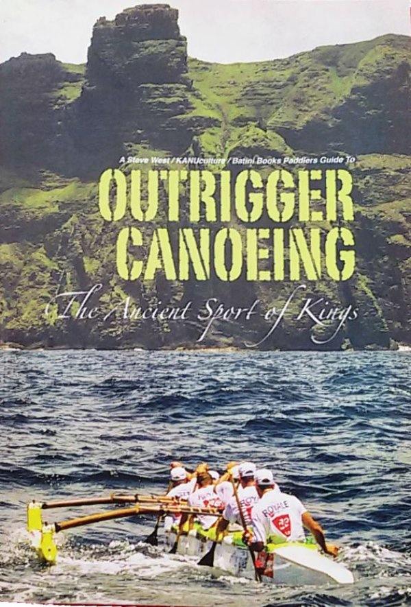 Ourigger Canoeing - The ancient sport of kings