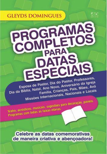 Programas Completos para Datas Especiais - Gleyds Domingues