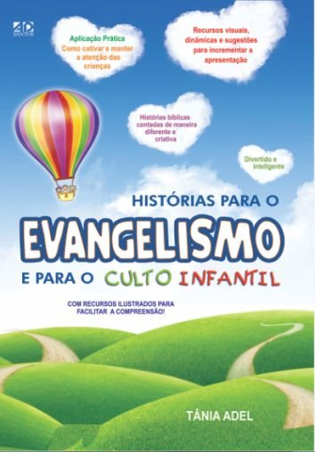 Histórias para o Evangelismo e para o Culto Infantil - Tânia Adel
