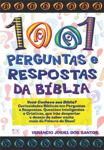 1001 Perguntas e Respostas da Bíblia - Venâncio Josiel dos Santos
