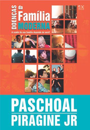 Doenças da Família Moderna - Paschoal Piragine Jr.