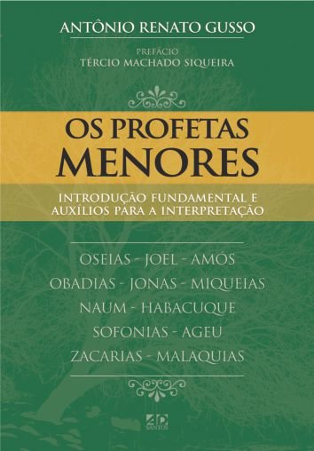 Os Profetas Menores - Antônio Renato Gusso