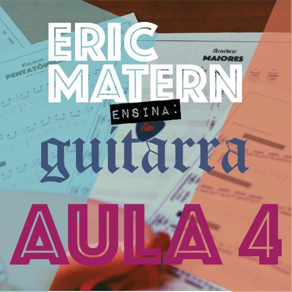 AULA 4 - Eric Matern Ensina: GUITARRA