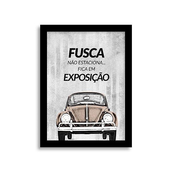 Quadro Frase de Fusca - Fusca não estaciona... Fica em exposição