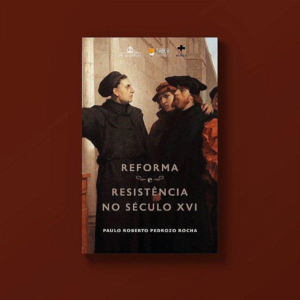 Reforma e resistência no século XVI