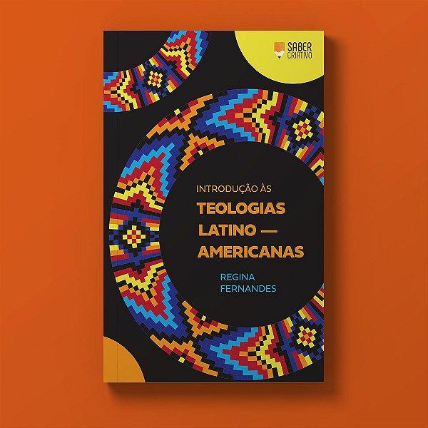 Introdução às Teologias Latino-americanas