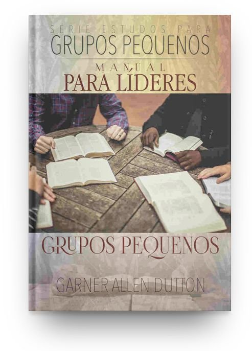 Manual Para Líderes - Grupos Pequenos