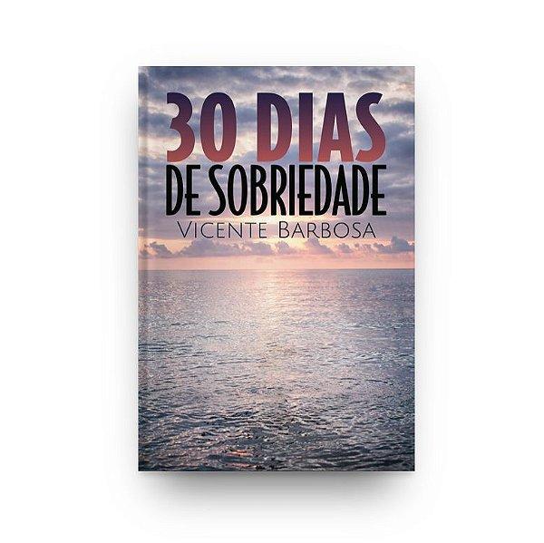 30 DIAS DE SOBRIEDADE