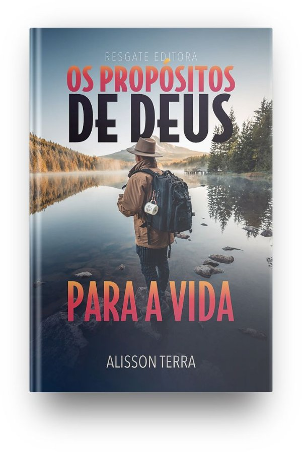 Os Propósitos de Deus Para a Vida